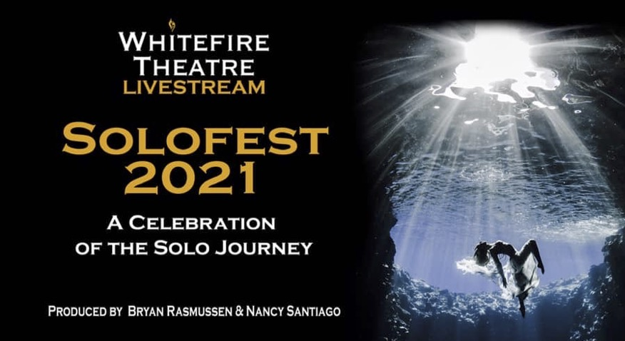 Whitefire Theatre Solofest 2021