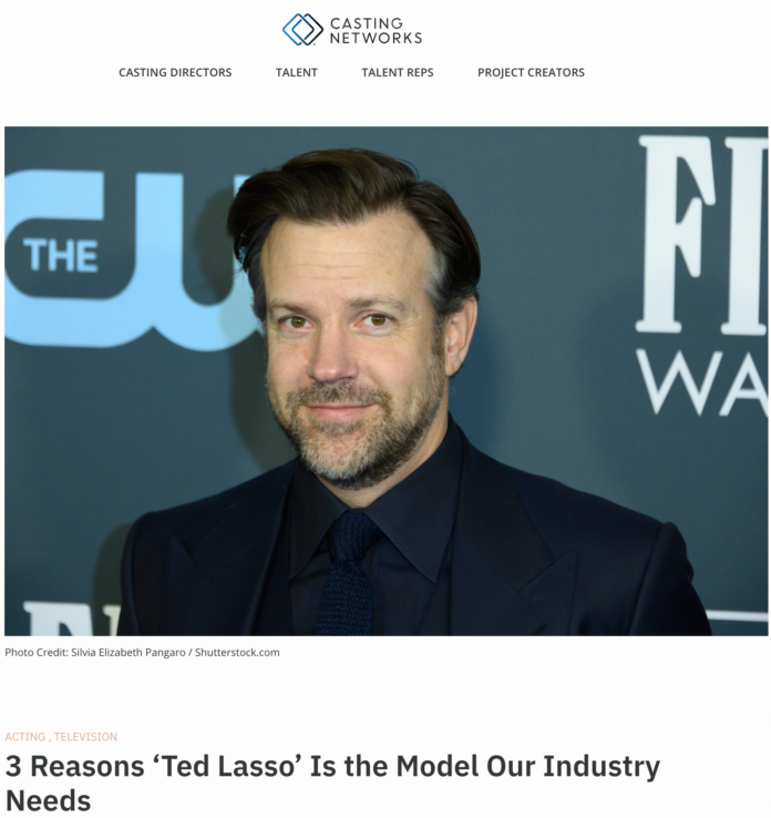 Watch Ted Lasso 3-Reasons-'Ted-Lasso'-Is-the-Model-Our-Industry-Needs-Casting-Networks (1)
