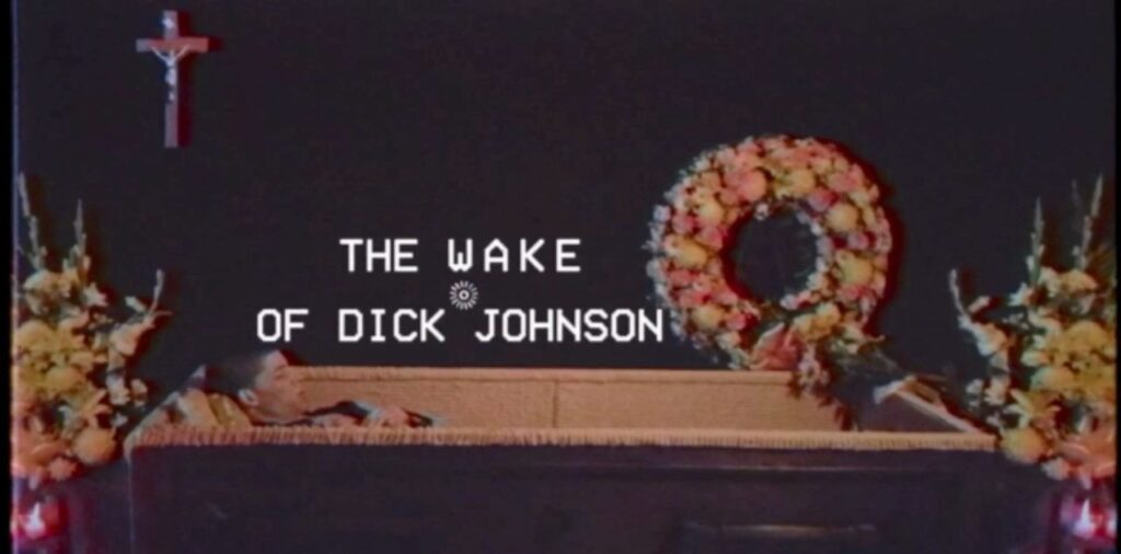 """The Wake of Dick Johnson"""