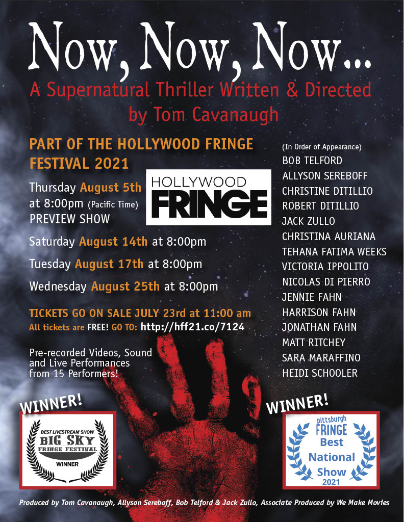 """Tom Cavanaughis an award-winning writer, director, producerand a long-time Fringe contributor.This year he brings his creation""""Now, Now, Now""""to the 2021Hollywood Fringe Festivalalong with a cast of 19 actors in a bi-coastal, simulcast, multimedia event."""