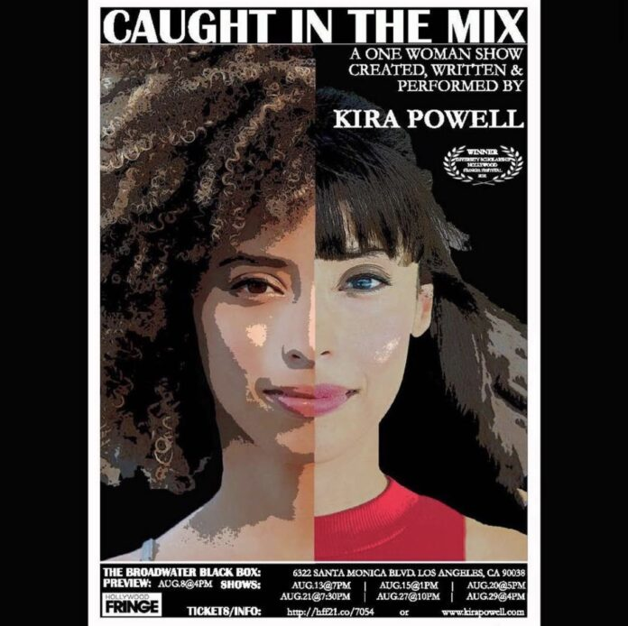 """Kira Powell's """"Caught In The Mix"""" at Hollywood Fringe Festival"""