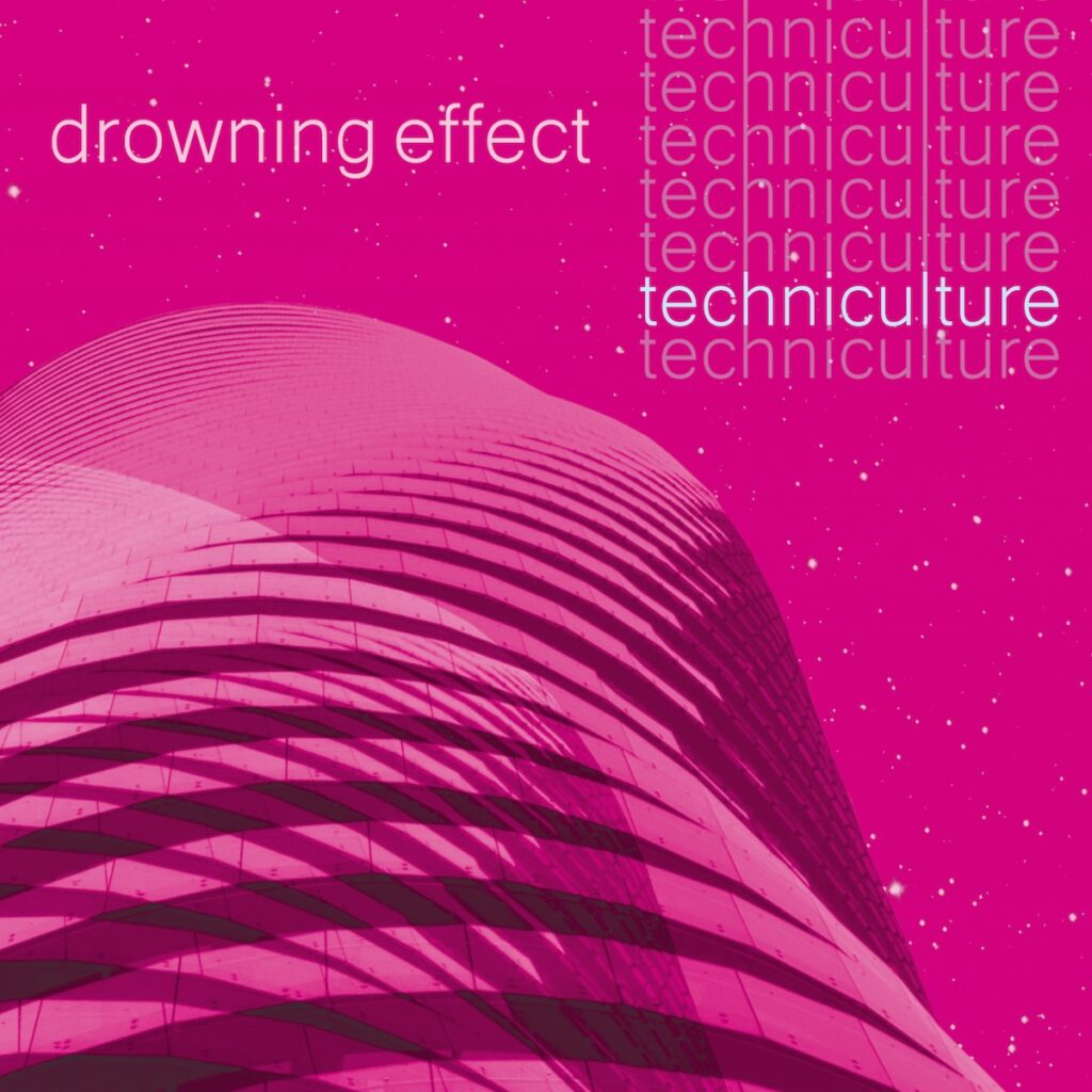 """Drowning Effect """"Techniculture"""""""