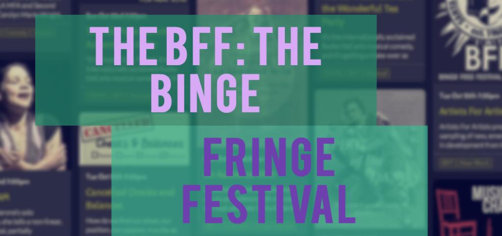 Binge Fringe Festival